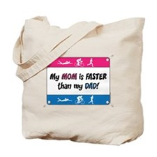 My Mom is FASTER Triathlon Tote Bag