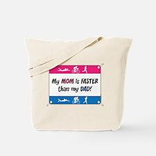 My Mom is FASTER Triathlon Tote Bag