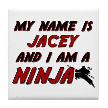 my name is jacey and i am a ninja Tile Coaster