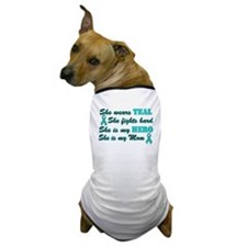 She is a Mom and Hero Teal Dog T-Shirt