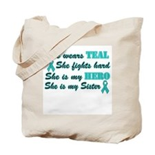 She is a Sister and Hero,Teal Tote Bag