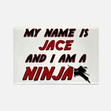 my name is jace and i am a ninja Rectangle Magnet