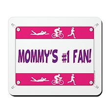 Mommy's #1 Fan Mousepad