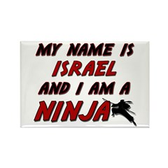 my name is israel and i am a ninja Rectangle Magne