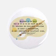 "Nursing is an Art 3.5"" Button"
