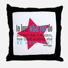 Love What You Do Quotation Products Throw Pillow