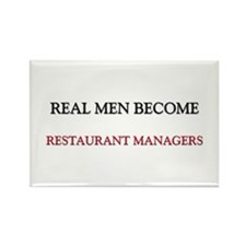 Real Men Become Restaurant Managers Rectangle Magn