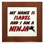 my name is isabel and i am a ninja Framed Tile