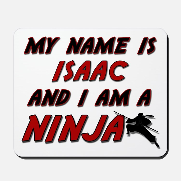 my name is isaac and i am a ninja Mousepad