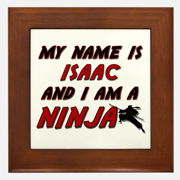 my name is isaac and i am a ninja Framed Tile
