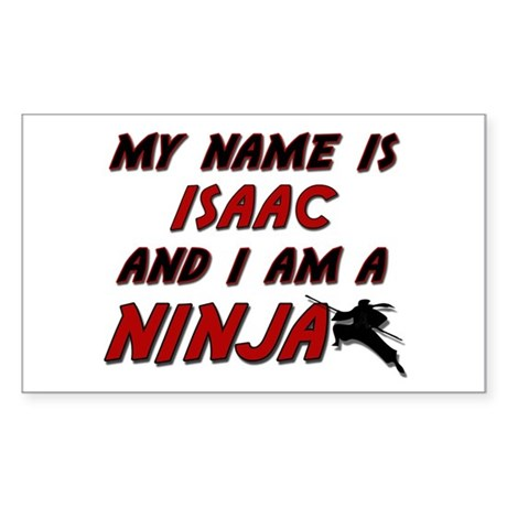 my name is isaac and i am a ninja Sticker (Rectang