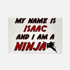 my name is isaac and i am a ninja Rectangle Magnet