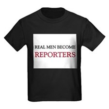 Real Men Become Reporters T