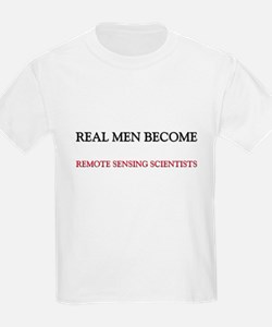 Real Men Become Remote Sensing Scientists T-Shirt