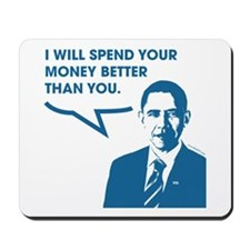 Spend Your Money Better Mousepad