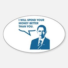 Spend Your Money Better Oval Decal