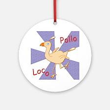 Pollo Loco Ornament (Round)