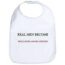 Real Men Become Regulatory Affairs Officers Bib