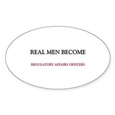 Real Men Become Regulatory Affairs Officers Sticke