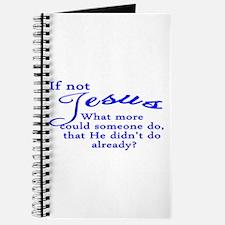 If not Jesus Journal