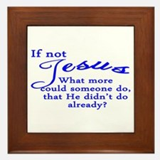 If not Jesus Framed Tile