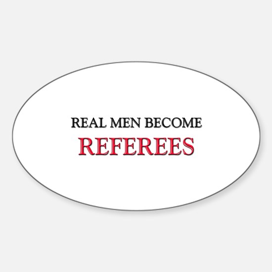 Real Men Become Referees Oval Decal