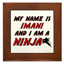 my name is imani and i am a ninja Framed Tile