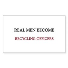 Real Men Become Recycling Officers Decal