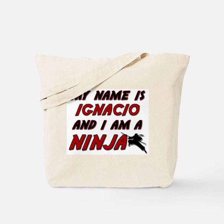 my name is ignacio and i am a ninja Tote Bag