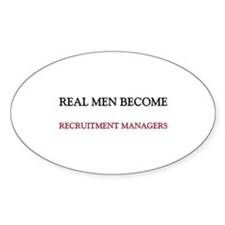 Real Men Become Recruitment Managers Decal