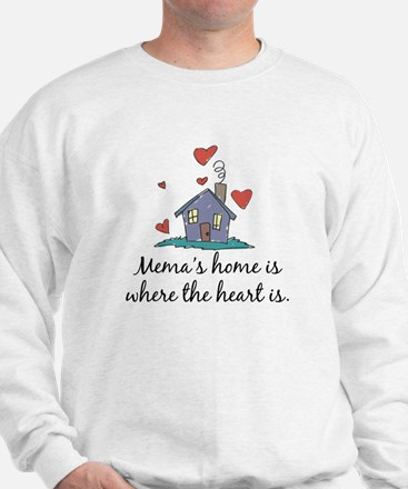 Mema's Home is Where the Heart Is Sweatshirt