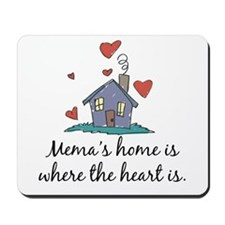 Mema's Home is Where the Heart Is Mousepad
