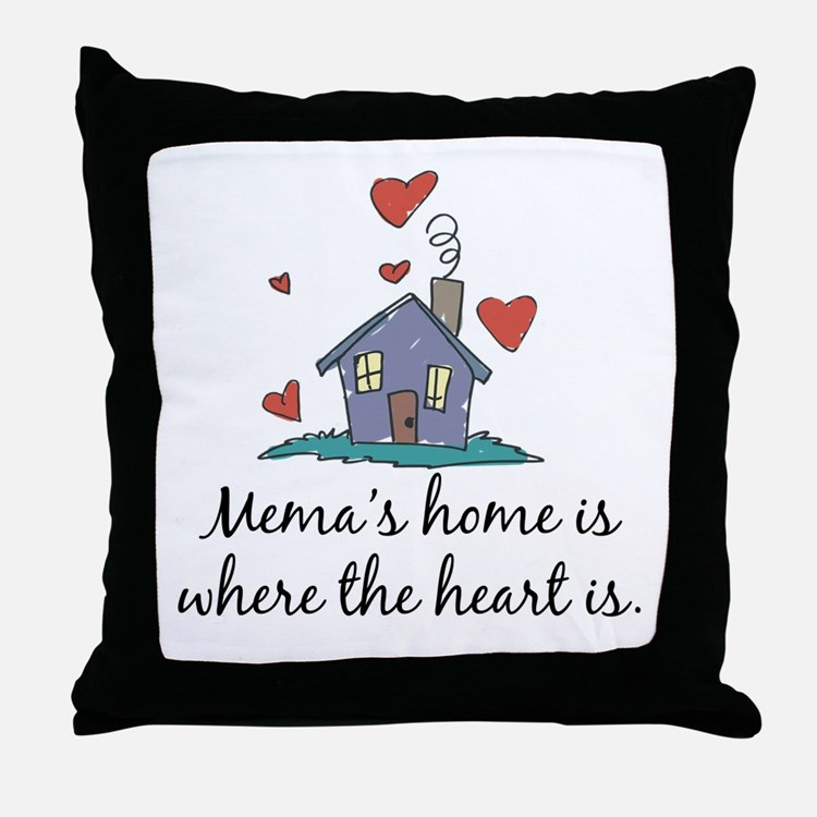 Mema's Home is Where the Heart Is Throw Pillow