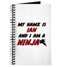 my name is ian and i am a ninja Journal