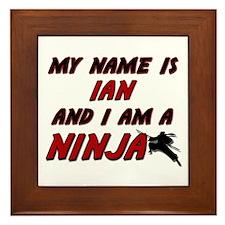 my name is ian and i am a ninja Framed Tile