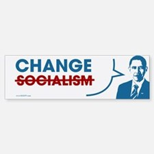 "Did I say ""Socialism""? I meant ""Change"" Bumper Bumper Sticker"