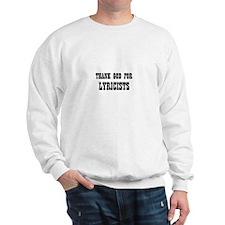 THANK GOD FOR LYRICISTS  Sweatshirt