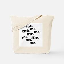 Me Me Me All About Me Tote Bag