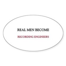 Real Men Become Recording Engineers Oval Decal