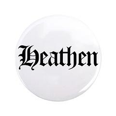 """Heathen 3.5"""" Button"""