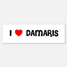 I LOVE DAMARIS Bumper Bumper Bumper Sticker