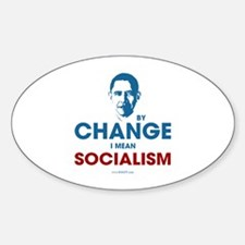 By Change I Mean Socialism Oval Decal