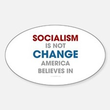 Socialism Is Not Change America Believes In Sticke