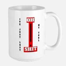 Oh Shit My Tool Mug