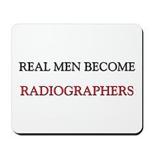 Real Men Become Radiographers Mousepad