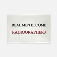 Real Men Become Radiographers Rectangle Magnet