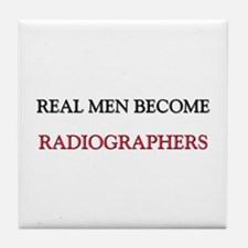 Real Men Become Radiographers Tile Coaster