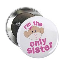 "i'm the only sister t-shirt 2.25"" Button"