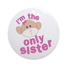 i'm the only sister t-shirt Ornament (Round)