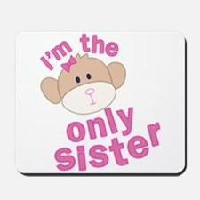 i'm the only sister t-shirt Mousepad